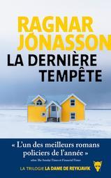 La dernière tempête / Ragnar Jónasson   Ragnar Jonasson (1976-....). Auteur