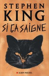 Si ça saigne / Stephen King | King, Stephen (1947-....). Auteur