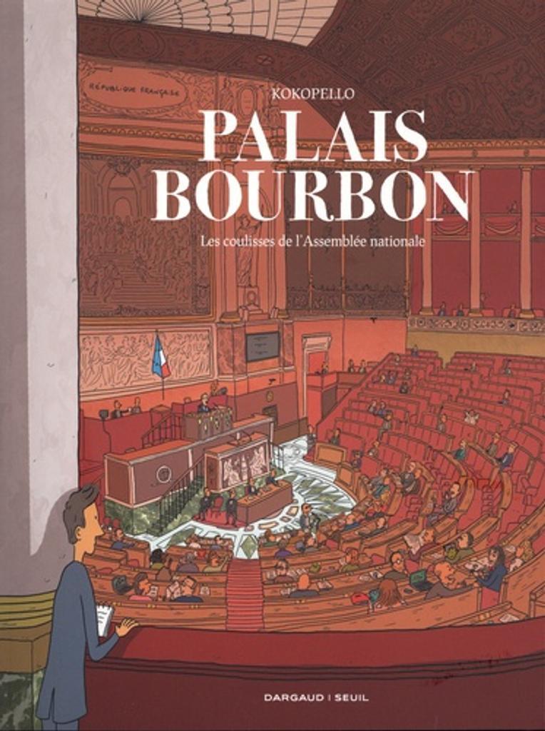 Palais Bourbon : Les coulisses de l'Assemblée Nationale / Kokopello  
