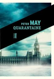 Quarantaine / Peter May | May, Peter (1951-....). Auteur