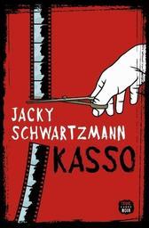 Kasso / Jacky Schwartzmann   Schwartzmann, Jacky (1972-....). Auteur