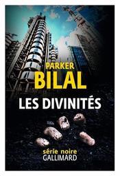 Les divinités / Parker Bilal | Bilal, Parker. Auteur