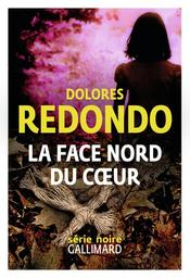 La face nord du coeur / Dolores Redondo   Redondo, Dolores (1969-....). Auteur