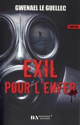 Exil pour l'enfer / Gwenael Le Guellec   Le Guellec, Gwenael. Auteur