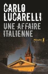 Une affaire italienne / Carlo Lucarelli   Lucarelli, Carlo (1960-....). Auteur