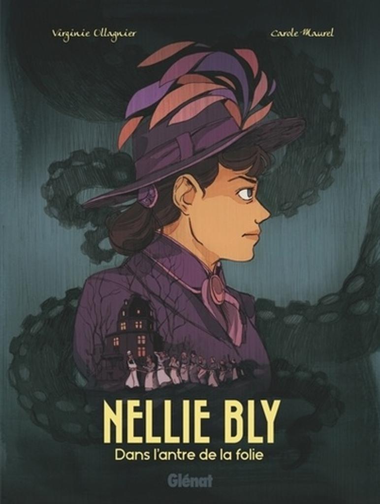 Nellie Bly : dans l'antre de la folie / Virginie Ollagnier  