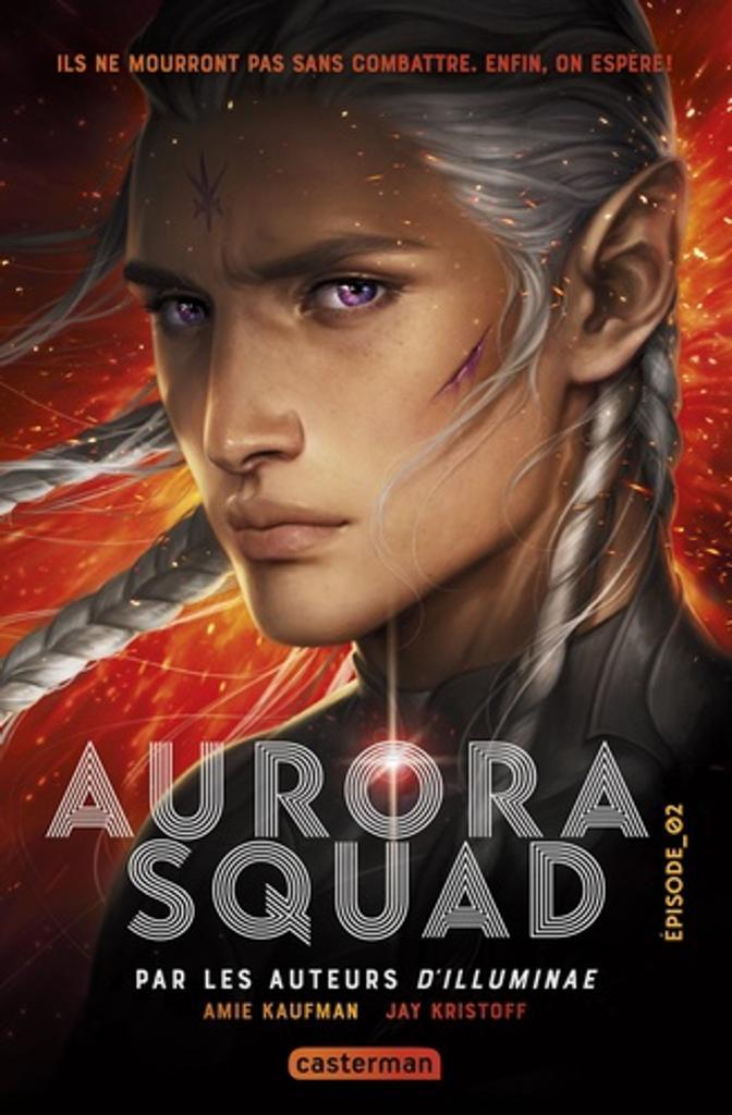 Aurora Squad. Épisode_02 / Amie Kaufman, Jay Kristoff |