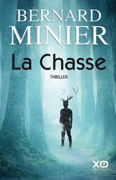 La chasse / Bernard Minier   Minier, Bernard (1960-....). Auteur