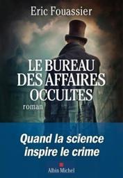 Le bureau des affaires occultes / Eric Fouassier   Fouassier, Eric (1963-....). Auteur