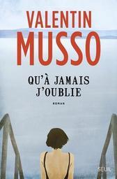 Qu'à jamais j'oublie / Valentin Musso   Musso, Valentin (1977-....). Auteur