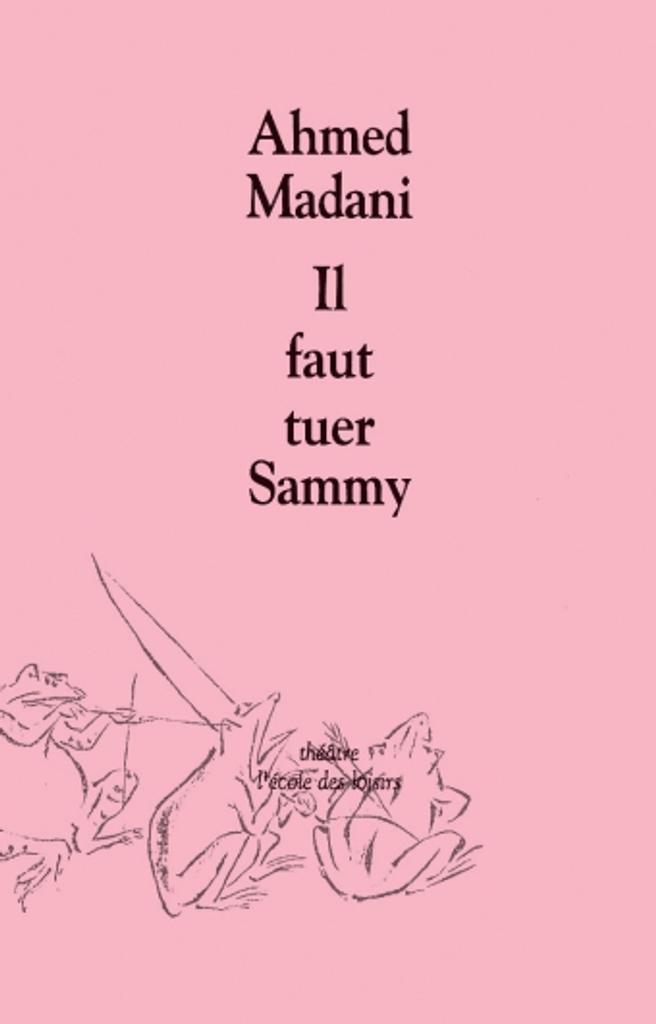 Il faut tuer Sammy / Ahmed Madani  