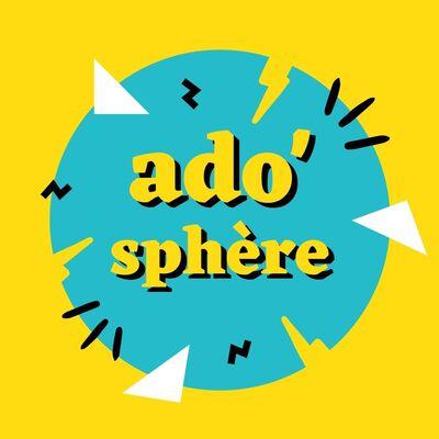 L'Ado'Sphère |