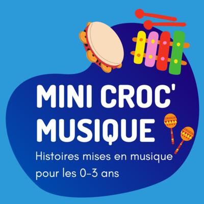 Mini Croc'musique  |