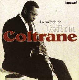 La ballade de John Coltrane    Coltrane, John (1926-1967). Compositeur